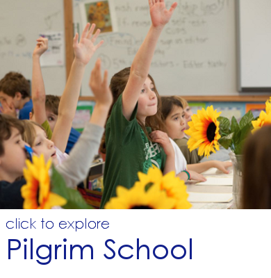 Click to explore Pilgrim School