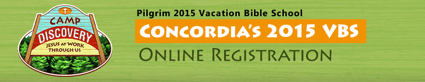 Click here for the Pilgrim 2015 vbs registration:  CAMP DISCOVERY